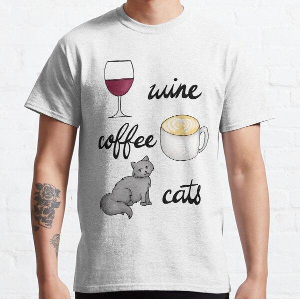 Wine Coffee Cats Classic T-Shirt