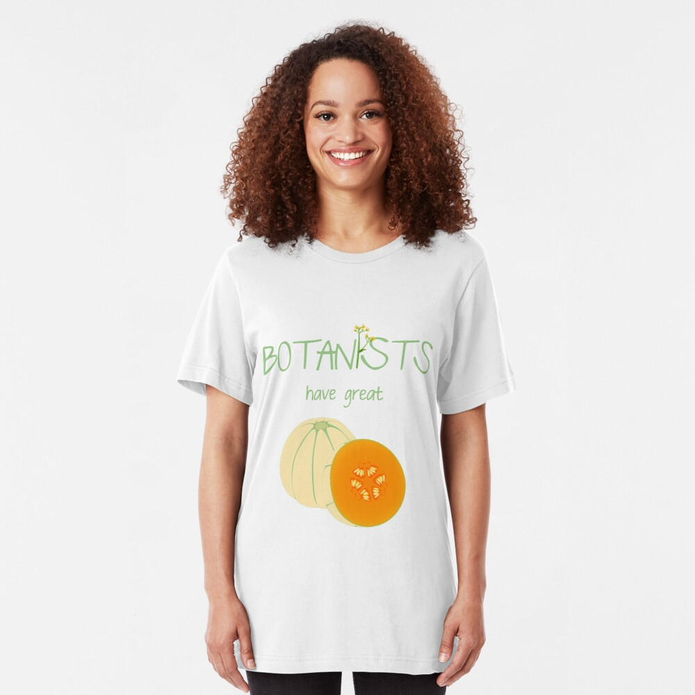 Botanists have great melons Slim Fit T-Shirt