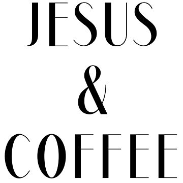 Jesus and Coffee by beautifullove