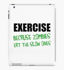 Exercise Zombies Eat Slow Ones iPad Case/Skin