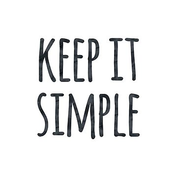 Keep it Simple Motivational Simplicity Quote by whimseydesigns