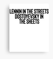 Lennin In The Streets Dostoyevsky In... = Sarcastic Quote Canvas Print