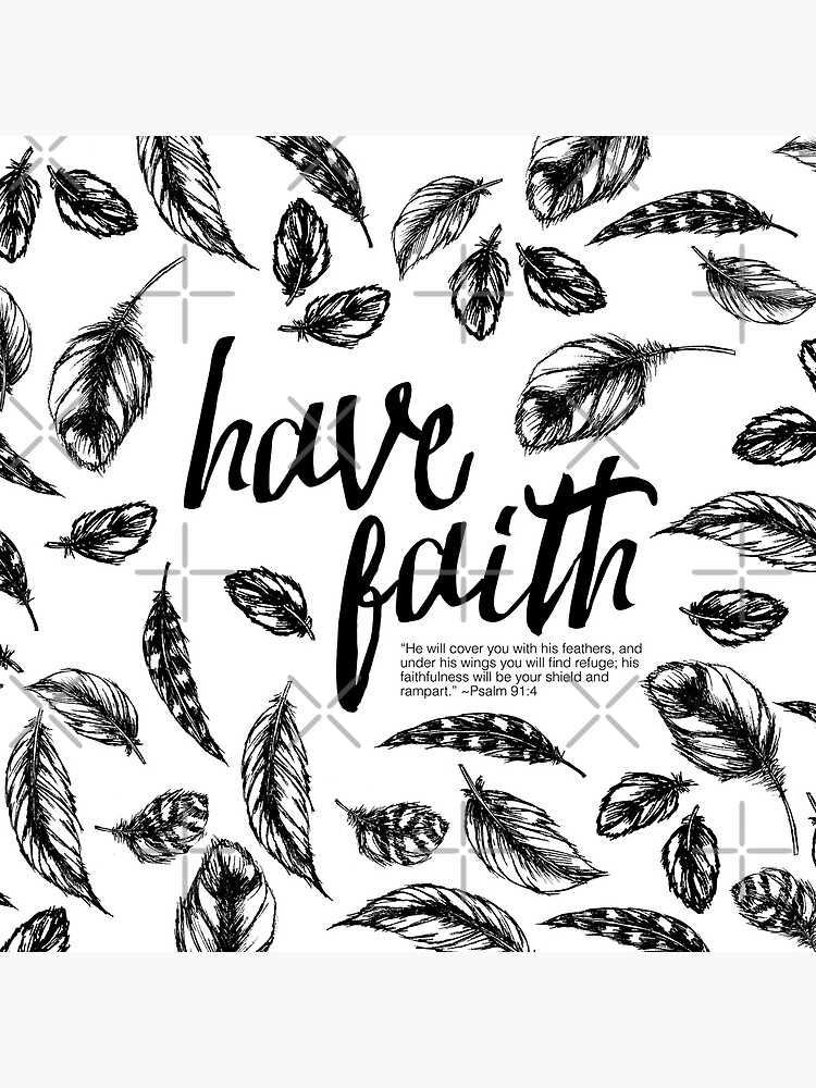 Have Faith; He covers you with His feathers, Psalm 91:4 by jstunkard