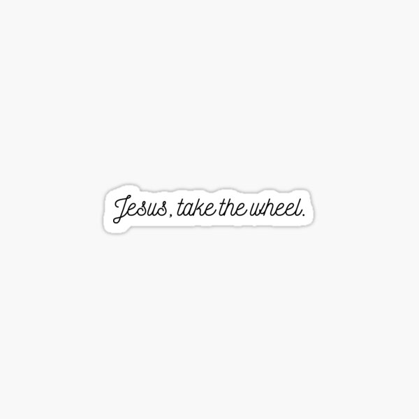 Jesus Take the Wheel Sticker