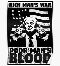 Der Krieg des reichen Mannes, das Blut des armen Mannes. Poster