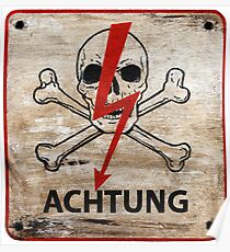 German Warning sign. Achtung!, Beware, Keep out, Danger, Attention, Skull Poster