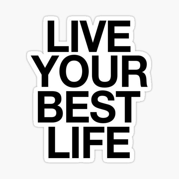 Live Your Best Life = Motivation Yoga Sticker