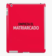 La Casa de Papel Empieza el Matriarcado iPad Case/Skin