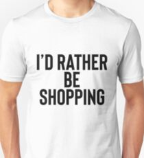 I'd Rather Be Shopping - Hipster Teen Unisex T-Shirt