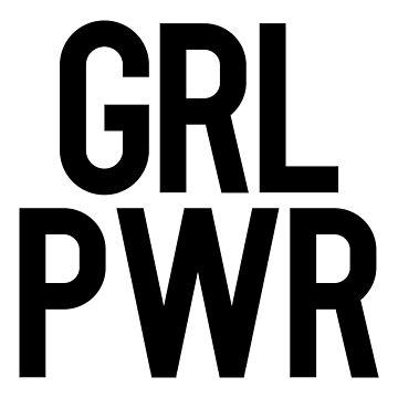 Grl Pwr / Feminist Girl Power by RoadRescuer