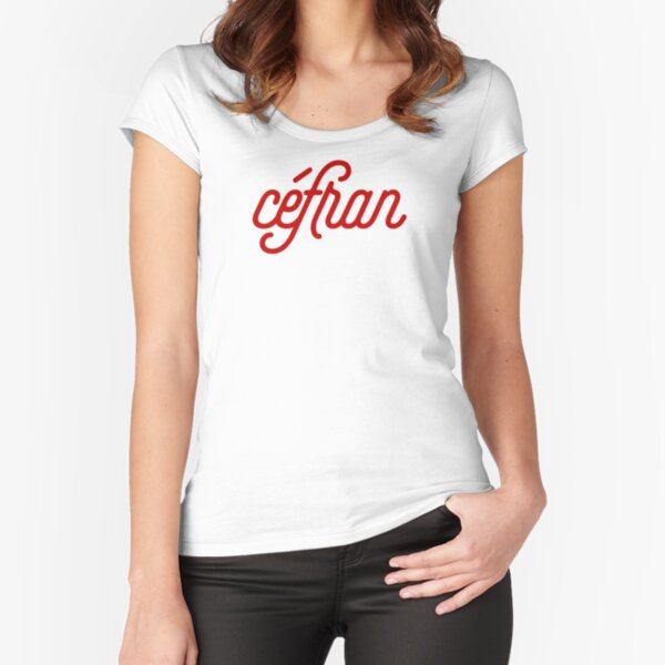 Céfran - French slang for français (French person/French language) Fitted Scoop T-Shirt