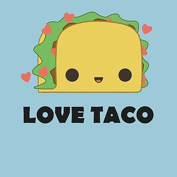 Love Taco by GuildCave