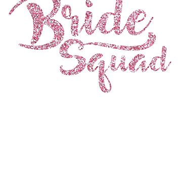 Bride Squad Bridesmaids Tshirts by joyfuldesigns55