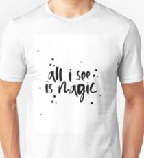 All i see is magic Unisex T-Shirt