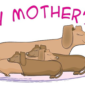 Happy Mother's Day dachshunds by Khanagirl