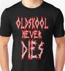 Old school never dies Unisex T-Shirt