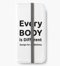 Every BODY is Different - Design or All  Abilities iPhone Wallet/Case/Skin
