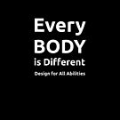 Every BODY is Different - Design or All  Abilities by Egress Group Pty Ltd