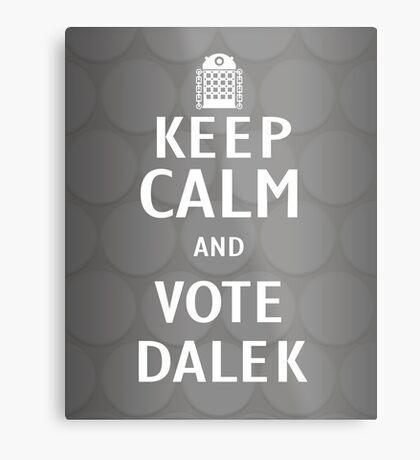 Keep calm and vote Dalek Metal Print