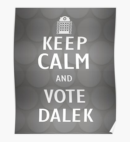 Keep calm and vote Dalek Poster