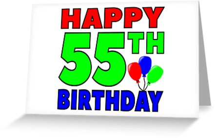 Happy 55th Birthday Greeting Cards By Wordpower900