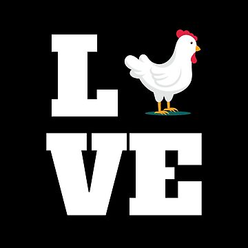 Chicken Funny Design - LOVE by kudostees