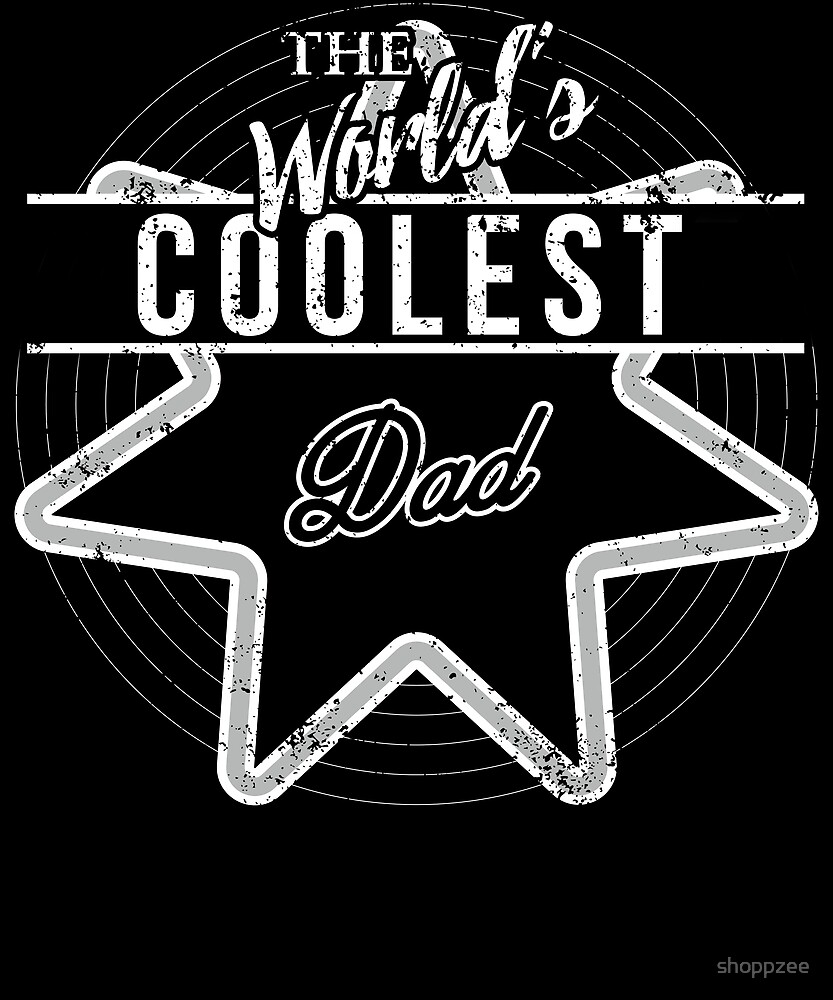 The Worlds Coolest Dad Gifts Funny by shoppzee