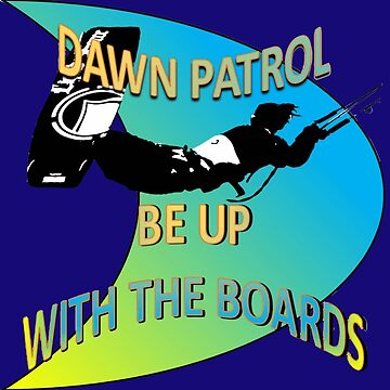 Dawn Patrol - Be Up With The Boards Kitesurf by taiche