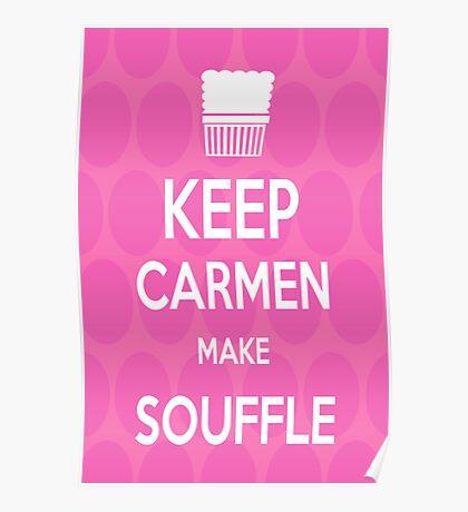 Keep Carmen make Souffle Poster