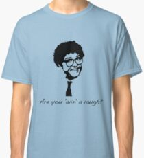 Are you 'avin' a laugh? Classic T-Shirt
