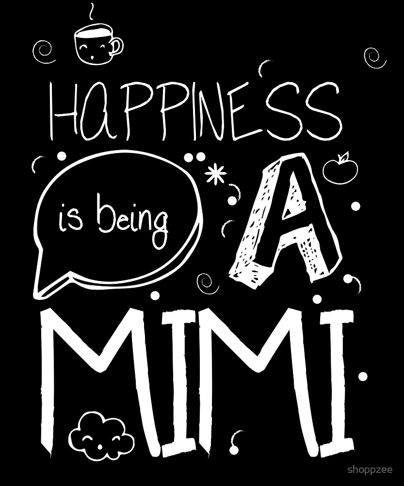 Gifts For Grandparents Happiness Is Being A Mimi by shoppzee