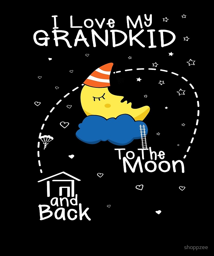 Love Grandkid To Moon by shoppzee
