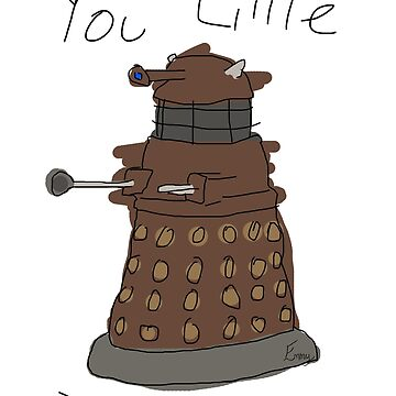 You Little Dalek by EmmyPipster