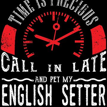 Pet English Setter Dog Owner Gift Call In Late by shoppzee