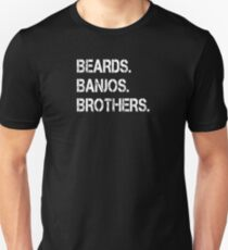 Beards. Banjos. Brothers. Unisex T-Shirt