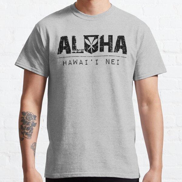 Aloha Hawai'i Nei Kanaka Maoli by Hawaii Nei All Day Classic T-Shirt