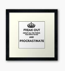 Freak Out and Procrastinate Framed Print