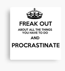 Freak Out and Procrastinate Canvas Print