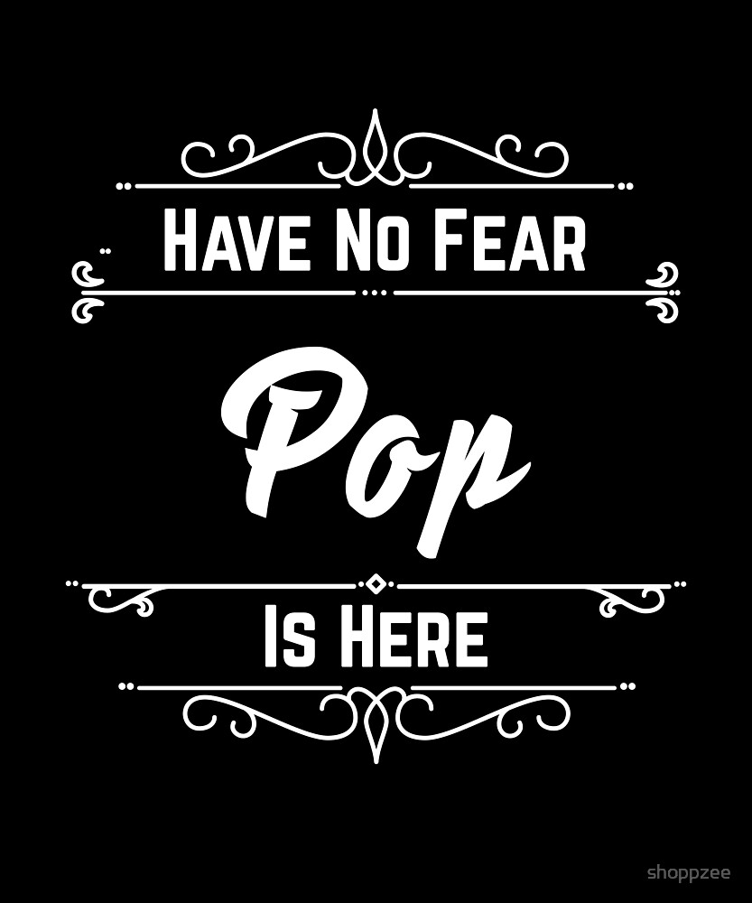 Have No Fear Pop Is Here by shoppzee