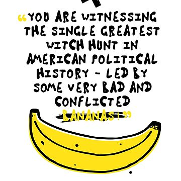 Funny My Donald is Bananas Political Satire Tweets Quotes Puns by ellumination
