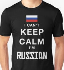 I Can't Keep Calm. I'm Russian. Unisex T-Shirt