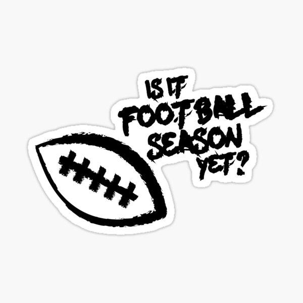 Is It Football Season Yet? Sticker