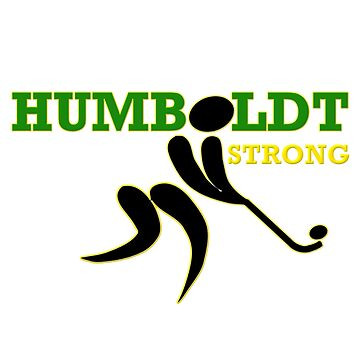 Humboldt Strong Humboldt Broncos Hockey Team Remember Humboldt Saskatchewan by Koffeecrisp