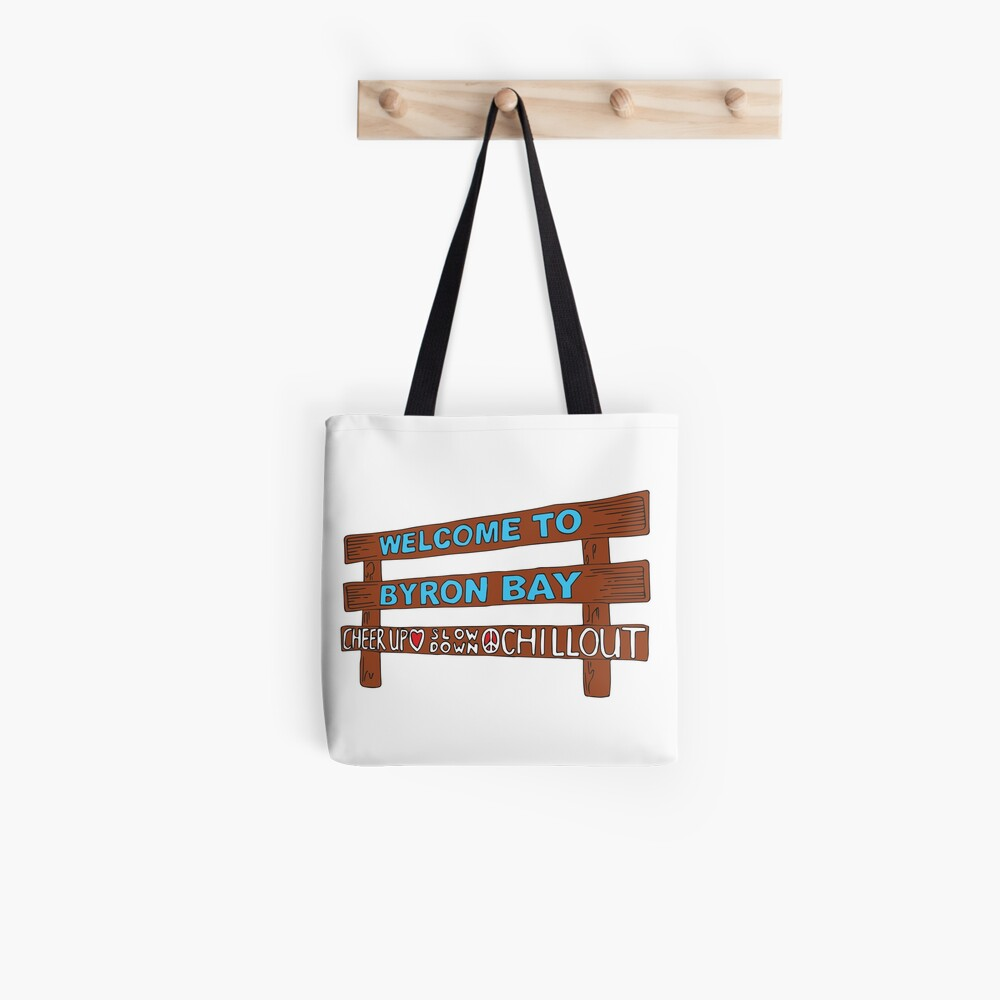 Iconic Byron Bay Cheer Up, Slow Down & Chill Out sign  Tote Bag