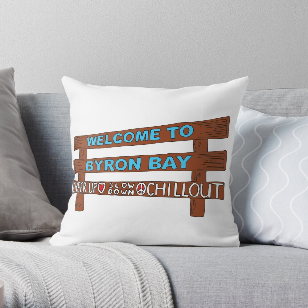 Iconic Byron Bay Cheer Up, Slow Down & Chill Out sign  Throw Pillow