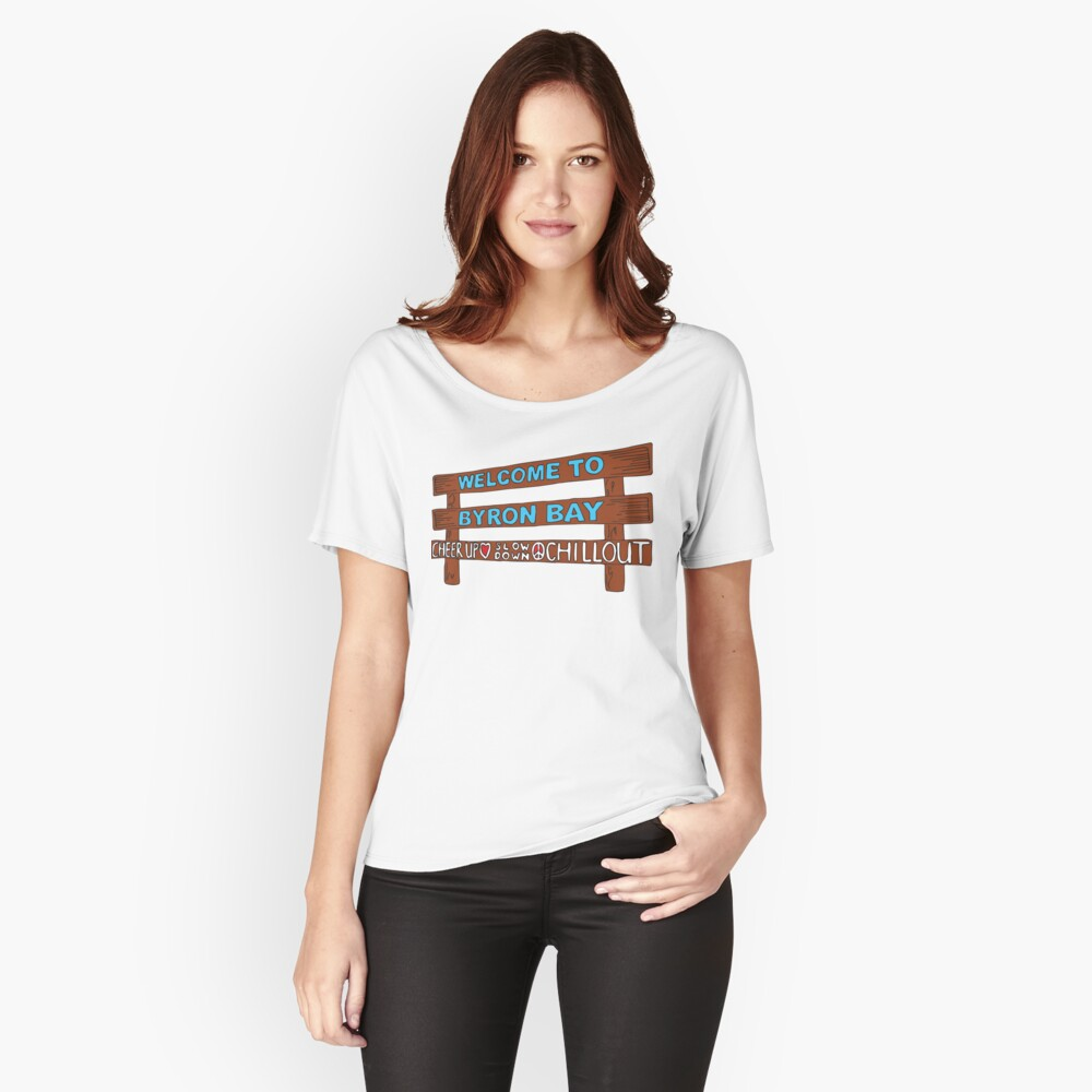 Iconic Byron Bay Cheer Up, Slow Down & Chill Out sign  Women's Relaxed Fit T-Shirt Front