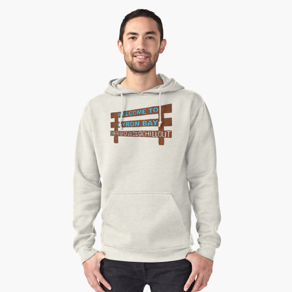 Iconic Byron Bay Cheer Up, Slow Down & Chill Out sign  Pullover Hoodie Front