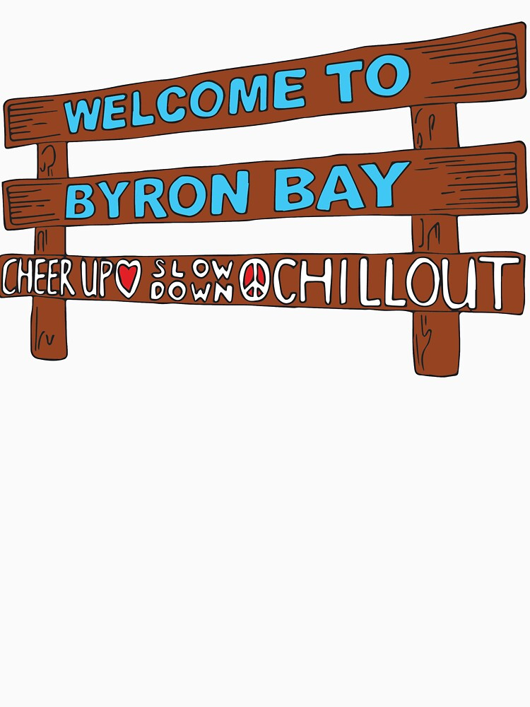 Iconic Byron Bay Cheer Up, Slow Down & Chill Out sign  by byronbaynow