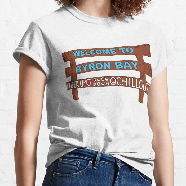 Iconic Byron Bay Cheer Up, Slow Down & Chill Out sign  Classic T-Shirt
