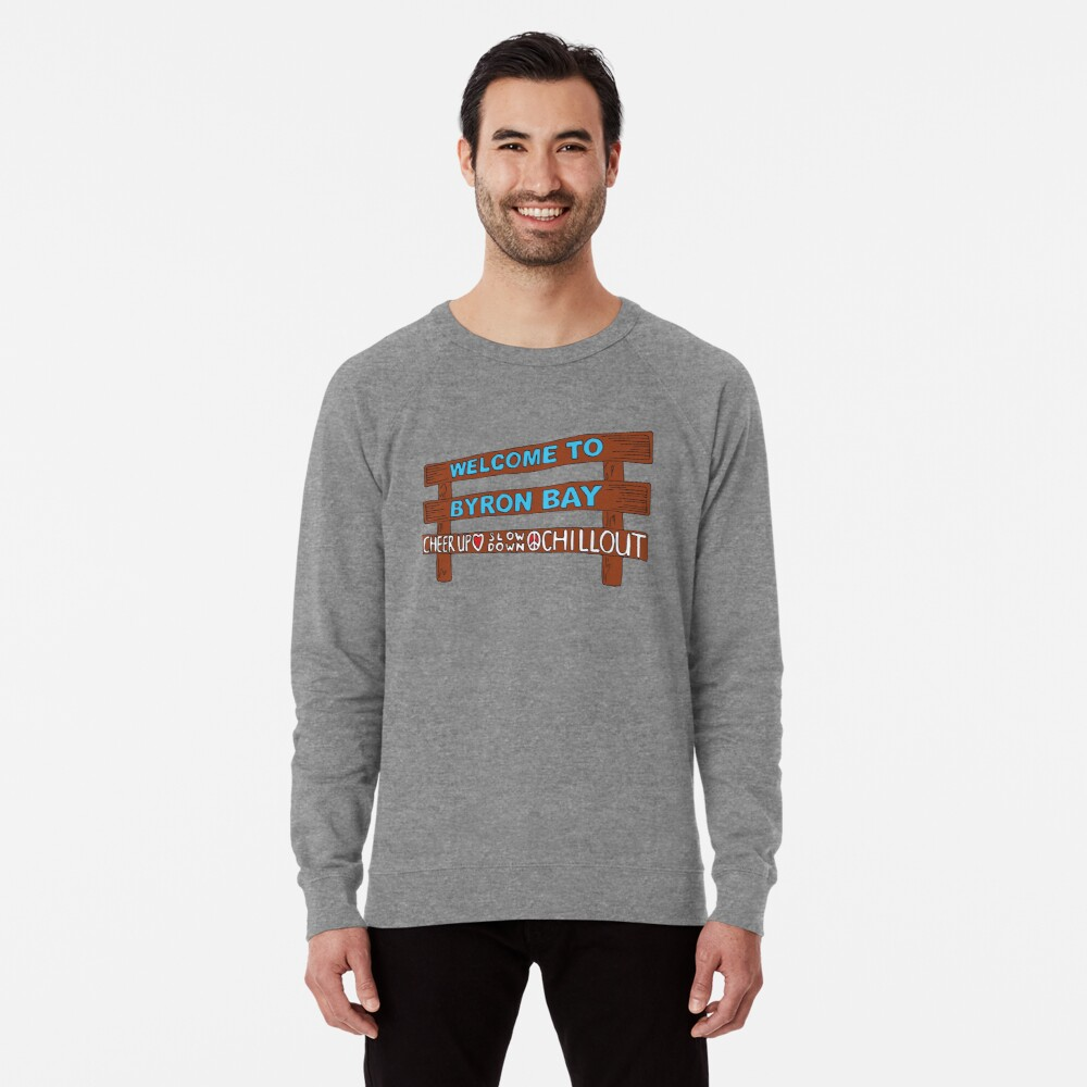 Iconic Byron Bay Cheer Up, Slow Down & Chill Out sign  Lightweight Sweatshirt